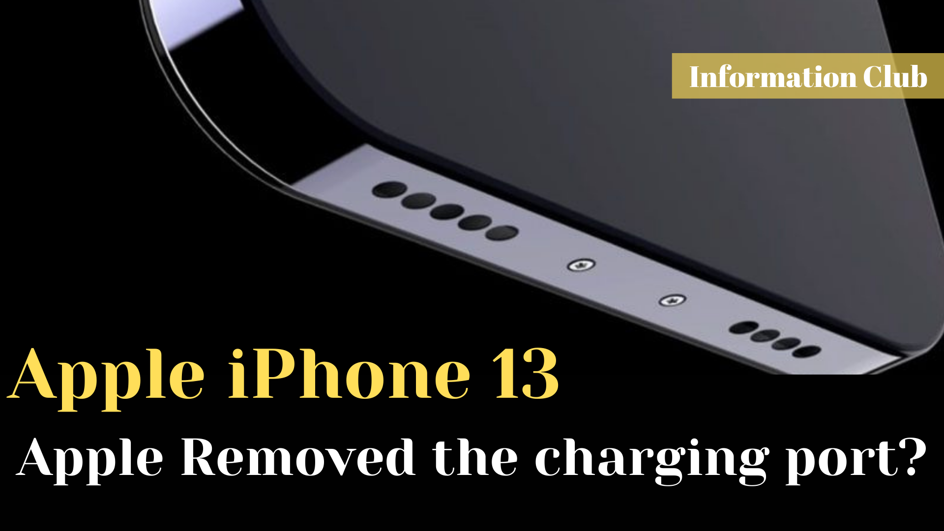 https://www.clubinfonline.com/2020/12/11/apple-removed-the-charging-port-from-iphone-13-update/